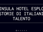 Peninsula Hotel, progetto racconta storie italiani talento