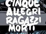 Cinque allegri Ragazzi Morti musical Lo-Fi debutta Teatro Vascello ottobre