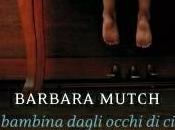Recensione bambina occhi cielo Barbara Mutch