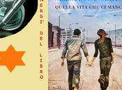 Venerdì libro ottobre ...Quella vita manca, Valentina D'Urbano