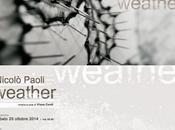 Nicolò Paoli Weather cura Viana Conti