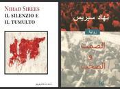 """nostro silenzio, loro rumore: esce italiano silenzio tumulto"""" dello scrittore siriano Nihad Sirees (con presentazioni Pisa Roma)"""