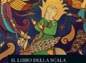 """Libro della Scala"""" Maometto forti analogie """"Divina Commedia"""" Dante Alighieri"""