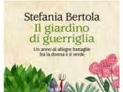 giardino guerriglia. anno allegre battaglie donna verde Stefania Bertola