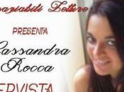 Intervista: CASSANDRA ROCCA