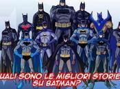 Quali sono migliori storie Batman?