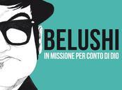 """""""Belushi missione conto Dio"""". prima graphic novel Alberto Schiavone Matteo Manera"""