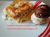 Lasagne salsiccia funghi porcini