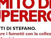 Raccontare fumetti collezione Stefano Mussini: mito supereroe