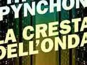 cresta dell'onda, Thomas Pynchon (Einaudi)