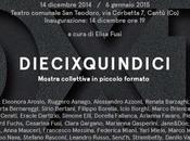 dieciXquindici Mostra collettiva piccolo formato cura Elisa Fusi