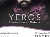 Yeros, concerto musica Darklassic Maestro Ciro Gerardo Petraroli