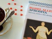 Ricette afrodisiache: Charlotte degli Amanti Isabelle Allende