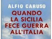 Quando Sicilia fece guerra all'Italia (primo capitolo) Facciamoci staterello