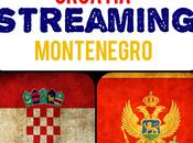 Streaming! Croazia Montenegro