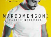 Marco Mengoni, «Parole circolo» ascolto bene