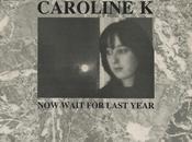 CAROLINE Wait Last Year