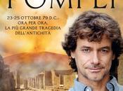 Segnalazione: giorni Pompei: 23-25 ottobre ora, grande tragedia dell'antichità Alberto Angela