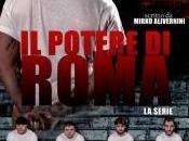 POTERE ROMA: arrivo nuovo serial crime ispirato all'inchiesta MAFIA CAPITALE