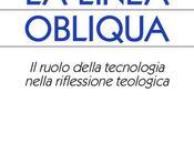 Linea Obliqua. ruolo della tecnologia nella riflessione teologica, Andrea Vaccaro