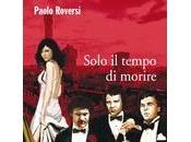 """""""Solo tempo morire"""" Paolo Roversi"""