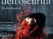 Anteprima: Potere dell'oscurità Brokenhearted Elisa Amore