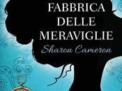 """Recensione fabbrica delle meraviglie"""" Sharon Cameron"""