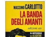 """Recensione banda degli amanti"""" Massimo Carlotto"""