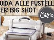Guida alle fustelle Shot Sizzix Video tutorial