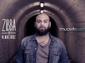 """(@ZibbaOffical) radio """"MUOVITI SVELTO"""", nuovo singolo ZIBBA, estratto dall'omonimo album uscita martedì MARZO"""