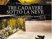 """Nuove Uscite """"Tre cadaveri sotto neve"""" Franco Matteucci"""