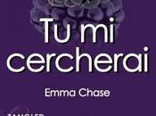 """Recensione: CERCHERAI"""" Emma Chase."""