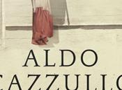 """Segnalazioni editoriali: Aldo Cazzullo """"Possa sangue servire. Uomini donne della resistenza"""" (Rizzoli) """"Sette brevi lezioni Fisica"""" Carlo Rovelli (Adelphi)."""