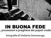 buona fede: mostra fotografica Umberto Sommaruga. maggio