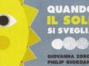 """""""Quando sole sveglia"""" Giovanna Zoboli Philip Giordano, Topipittori"""