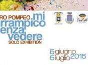 Ciro Pompeo arrampico senza vedere. Solo Exhibition