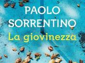 gioie della malinconia. lettura critica romanzo GIOVINEZZA Paolo Sorrentino ispirato film YOUTH.