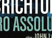 """Zero Assoluto"" Michael Crichton (alias John Lange)"