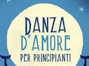 """Anteprima: """"DANZA D'AMORE PRINCIPIANTI"""" Rossella Calabrò"""