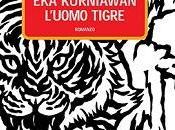 "Nuove Uscite ""L'uomo Tigre"" Kurniawan"