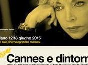 EVENTI MILANO CINEMA: Cannes Dintorni 2015