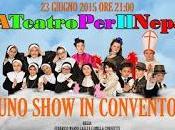 """PAVIA. #ateatroperilNepal """"Uno show convento"""" Fraschini"""
