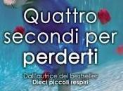 Quattro secondi perderti K.A. Tucker [Ten Tiny Breaths