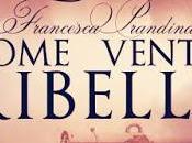 Taverna degli Autori Come vento ribelle Francesca Prandina