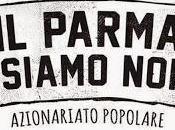 Parma siamo noi': dopo fallimento spazio all'azionariato popolare