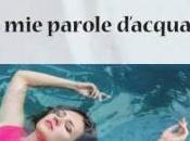 "parole d'acqua"" Maria Luisa Mazzarini. Recensione Lorenzo Spurio"