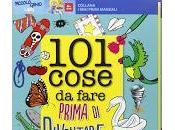 """""""101 cose fare prima diventare grande"""", simpatico manuale Lisciani"""