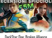 Recensioni Spicciole F5M: DarkStar Broken Alliance