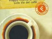Viaggio intorno mondo sulle caffè Libri viaggio