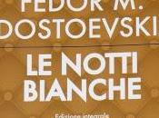 notti bianche, Fëdor Dostoevskij Recensione
